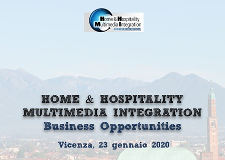 HOME & HOSPITALITY MULTIMEDIA INTEGRATION EVENT VICENZA